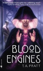 Blood Engines by Tim Pratt