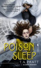 Poison Sleep by Tim Pratt