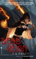 Dead Reign by Tim Pratt