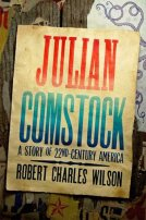 Julian Comstock by Robert Charles Wilson