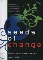 Seeds of Change by