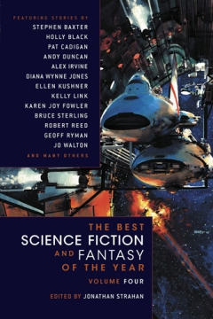 The Best Science Fiction and Fantasy of the Year: Volume Four by