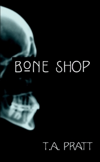 Bone Shop by Tim Pratt