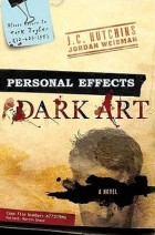 Personal Effects: Dark Art Personal Effects: Dark Art by Jordan Weisman