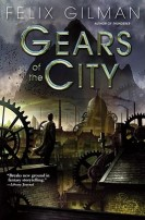 Gears of the City by Felix Gilman
