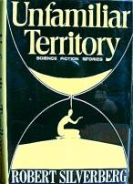 Unfamiliar Territory by Robert Silverberg