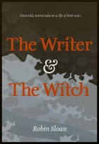 The Writer & the Witch by Robin Sloan