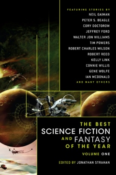 The Best Science Fiction and Fantasy of the Year: Volume One by