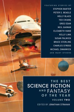 The Best Science Fiction and Fantasy of the Year: Volume Two by