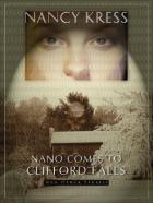 Nano Comes to Clifford Falls and Other Stories by Nancy Kress