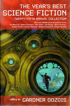 The Year's Best Science Fiction: Twenty-Fifth Annual Collection by