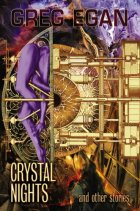 Crystal Nights and Other Stories by Greg Egan
