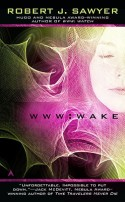 WWW: Wake by Robert J. Sawyer