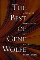 The Best of Gene Wolfe by Gene Wolfe