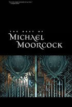 The Best of Michael Moorcock by Michael Moorcock