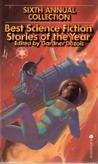 Best Science Fiction Stories of the Year: Sixth Annual Collection by