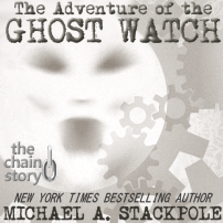 The Adventure of the Ghost Watch by Michael A. Stackpole