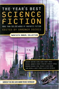 The Year's Best Science Fiction: Twentieth Annual Collection by