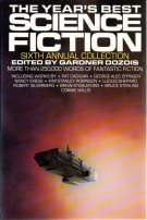The Year's Best Science Fiction: Sixth Annual Collection by