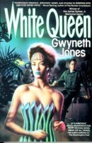White Queen by Gwyneth Jones