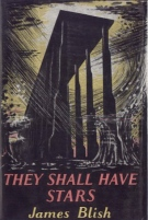 They Shall Have Stars by James Blish