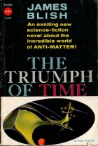 The Triumph of Time by James Blish