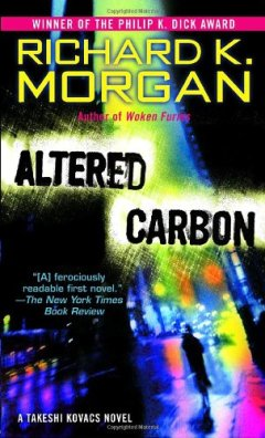 Altered Carbon by Richard K. Morgan