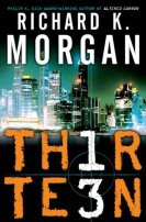 Thirteen by Richard K. Morgan
