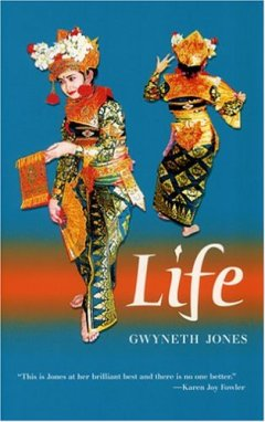 Life by Gwyneth Jones