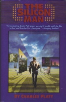 The Silicon Man by Charles Platt