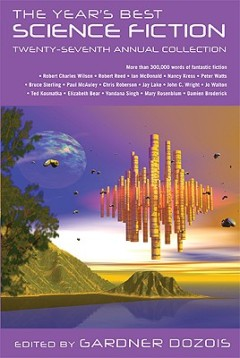 The Year's Best Science Fiction: Twenty-Seventh Annual Collection by