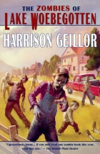 The Zombies of Lake Woebegotten by Harrison Geillor