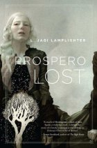 Prospero Lost by L. Jagi Lamplighter