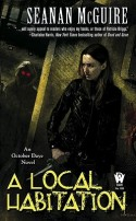 A Local Habitation by Seanan McGuire