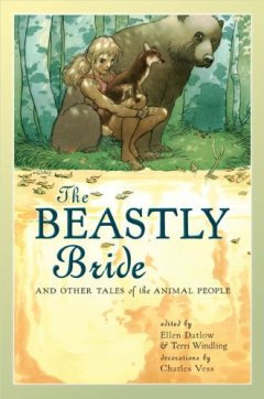 The Beastly Bride: Tales of the Animal People by