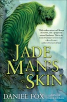 The Jade Man's Skin by Daniel Fox