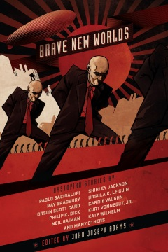 Brave New Worlds: Dystopian Stories by