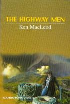 The Highway Men by Ken Macleod