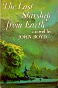 The Last Starship from Earth by John Boyd