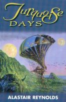 Turquoise Days by Alastair Reynolds