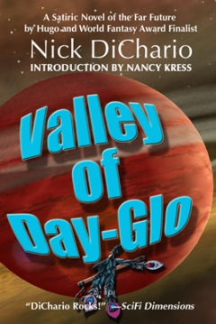 Valley of Day-Glo by Nicholas A. DiChario
