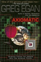Axiomatic by Greg Egan