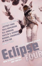 Eclipse Four: New Science Fiction and Fantasy by