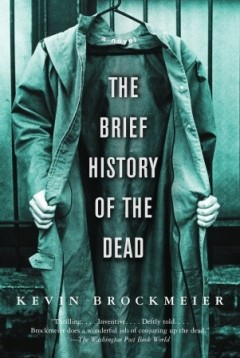 A Brief History of the Dead by Kevin Brockmeier