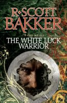 White Luck Warrior by R. Scott Bakker