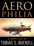 Aerophilia by Tobias S. Buckell