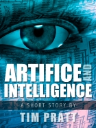 Artifice and Intelligence by Tim Pratt