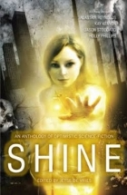 Shine: An Anthology of Optimistic Science-Fiction by