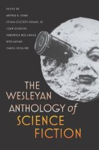 The Wesleyan Anthology of Science Fiction by