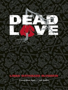 Dead Love by Linda Watanabe McFerrin